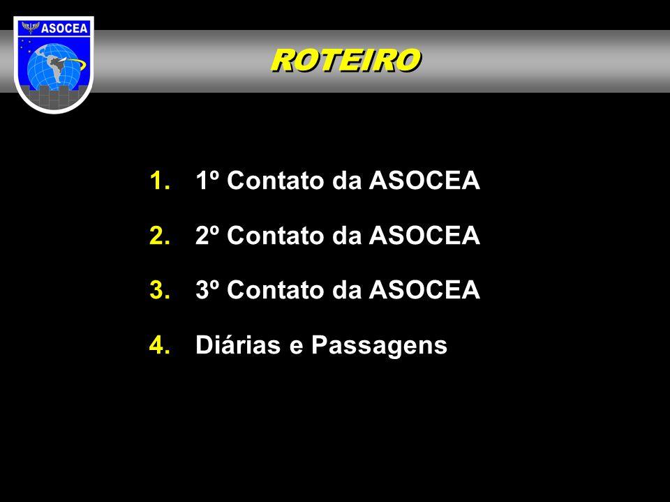 ROTEIRO 1º Contato da ASOCEA 2º Contato da ASOCEA 3º Contato da ASOCEA