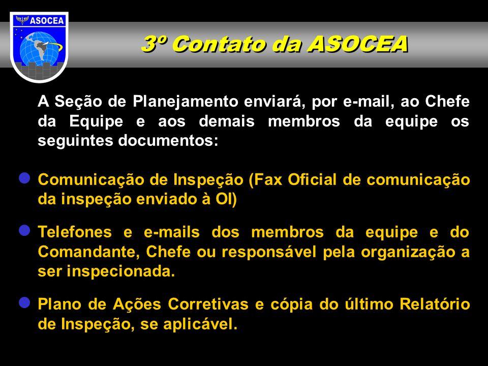 3º Contato da ASOCEA A Seção de Planejamento enviará, por e-mail, ao Chefe da Equipe e aos demais membros da equipe os seguintes documentos: