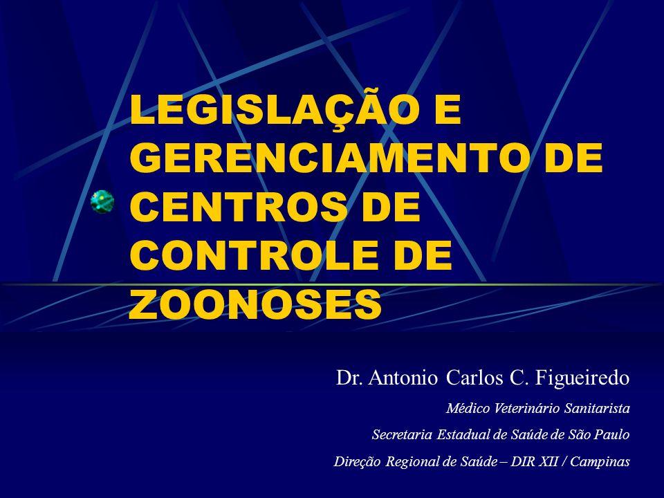 LEGISLAÇÃO E GERENCIAMENTO DE CENTROS DE CONTROLE DE ZOONOSES
