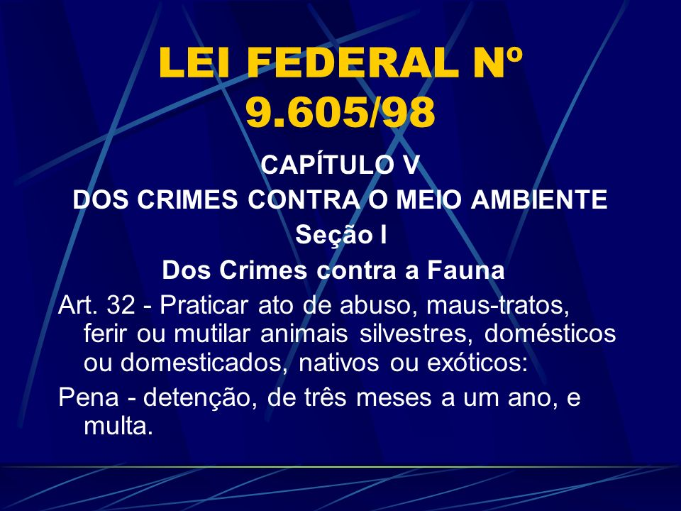 LEI FEDERAL Nº 9.605/98 CAPÍTULO V DOS CRIMES CONTRA O MEIO AMBIENTE