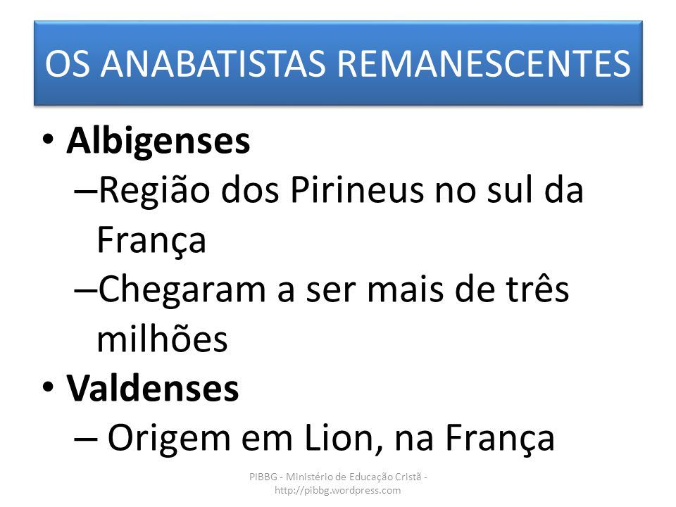 OS ANABATISTAS REMANESCENTES