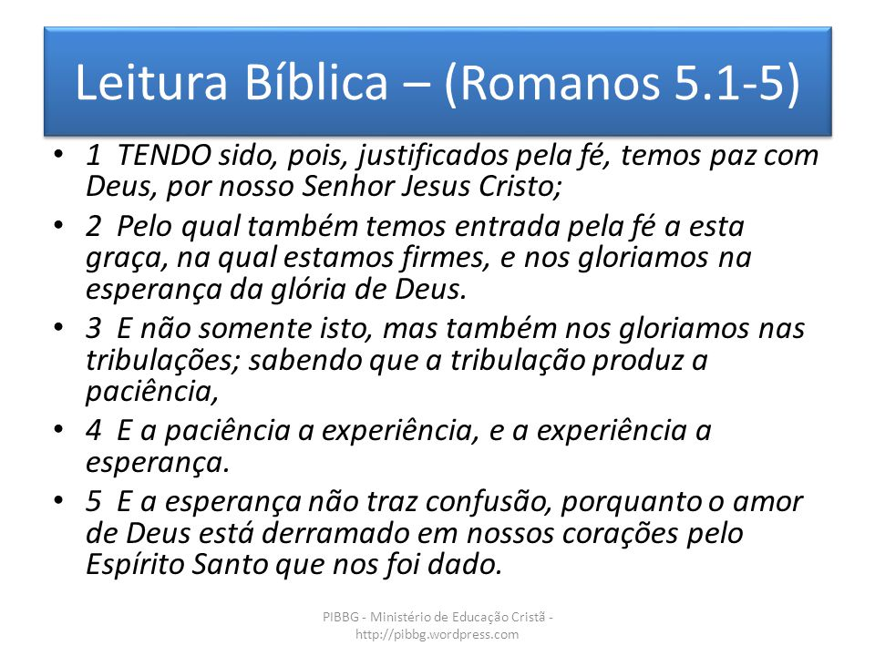 Leitura Bíblica – (Romanos 5.1-5)