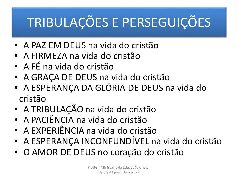 TRIBULAÇÕES E PERSEGUIÇÕES