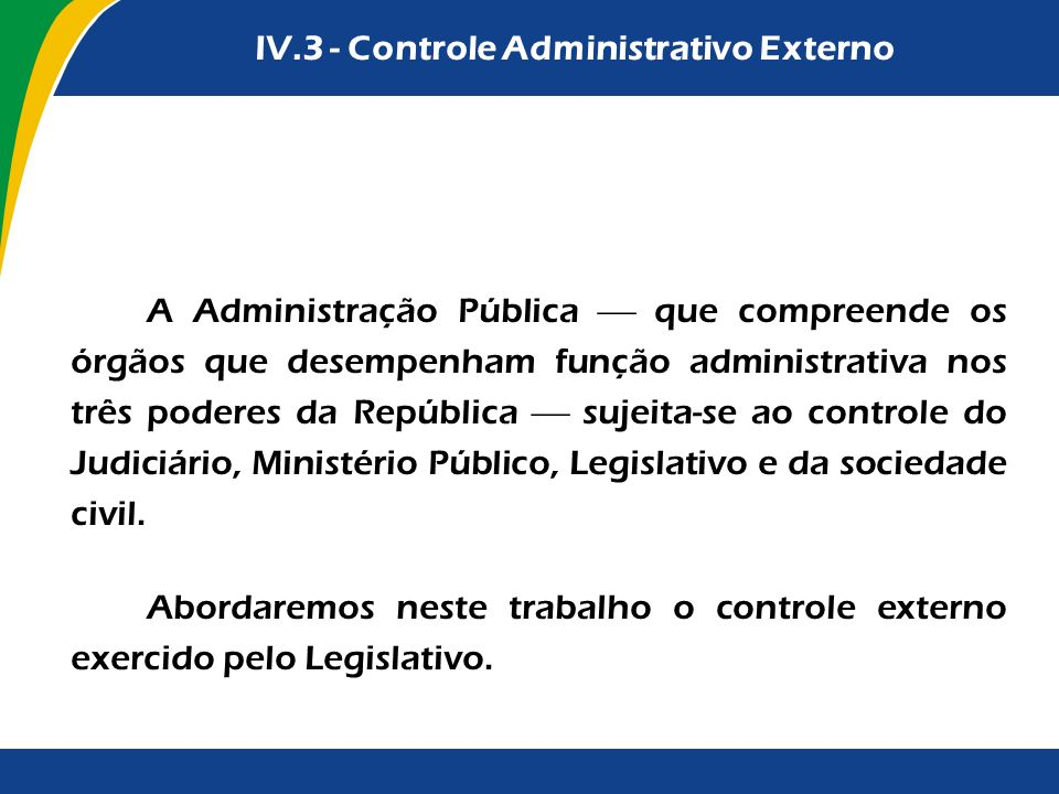 IV.3 - Controle Administrativo Externo