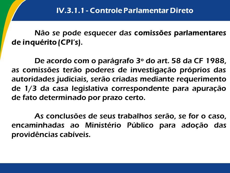 IV.3.1.1 - Controle Parlamentar Direto