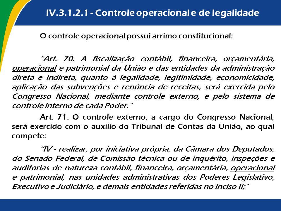 IV.3.1.2.1 - Controle operacional e de legalidade
