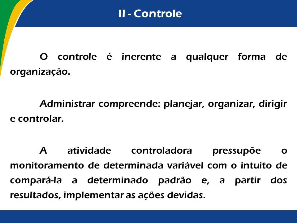 II - Controle O controle é inerente a qualquer forma de organização.