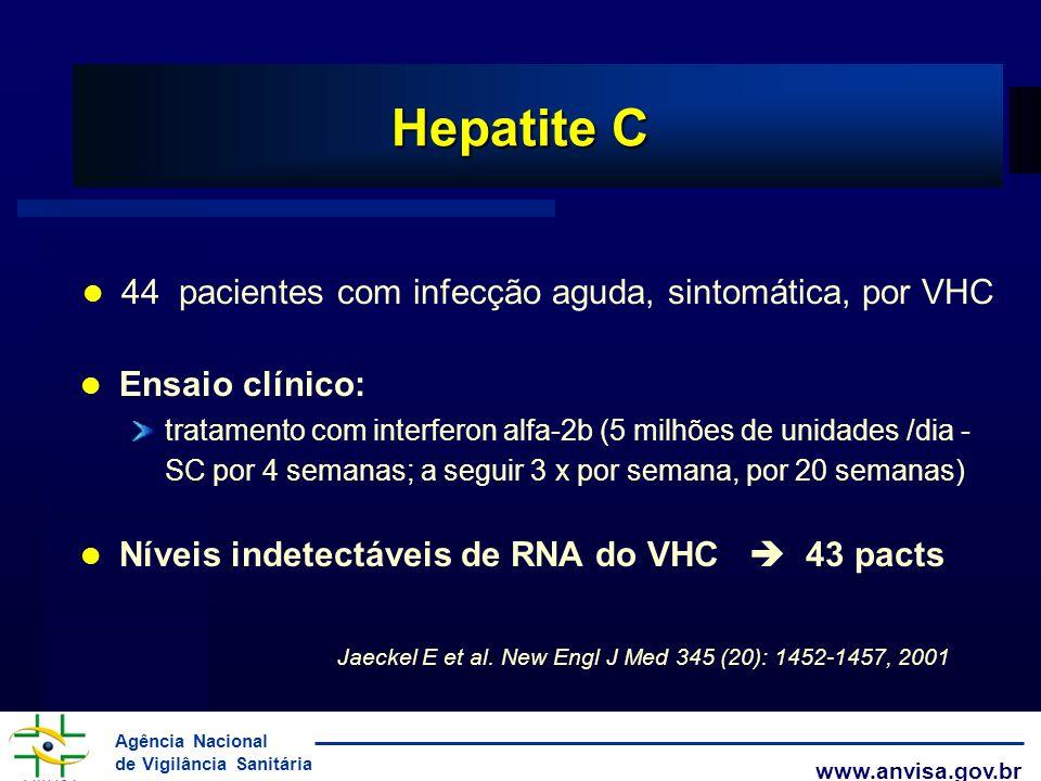 Hepatite C 44 pacientes com infecção aguda, sintomática, por VHC