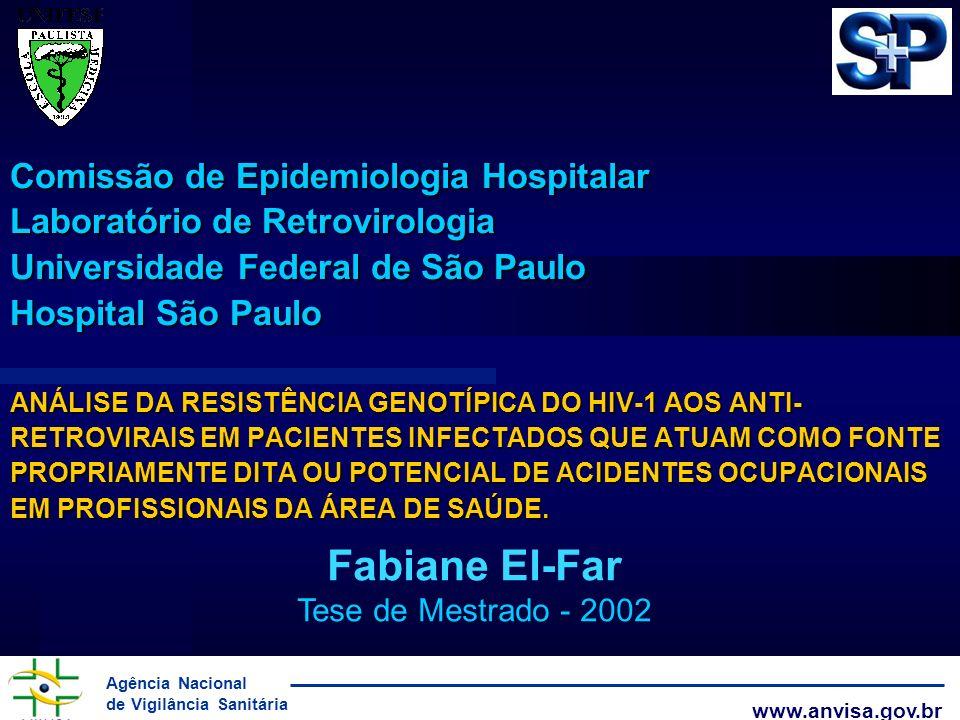 Comissão de Epidemiologia Hospitalar Laboratório de Retrovirologia Universidade Federal de São Paulo Hospital São Paulo ANÁLISE DA RESISTÊNCIA GENOTÍPICA DO HIV-1 AOS ANTI-RETROVIRAIS EM PACIENTES INFECTADOS QUE ATUAM COMO FONTE PROPRIAMENTE DITA OU POTENCIAL DE ACIDENTES OCUPACIONAIS EM PROFISSIONAIS DA ÁREA DE SAÚDE.