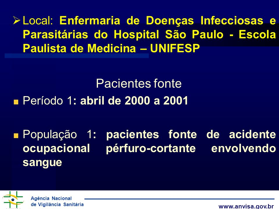 Local: Enfermaria de Doenças Infecciosas e Parasitárias do Hospital São Paulo - Escola Paulista de Medicina – UNIFESP