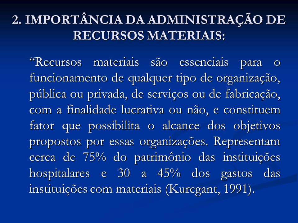 2. IMPORTÂNCIA DA ADMINISTRAÇÃO DE RECURSOS MATERIAIS: