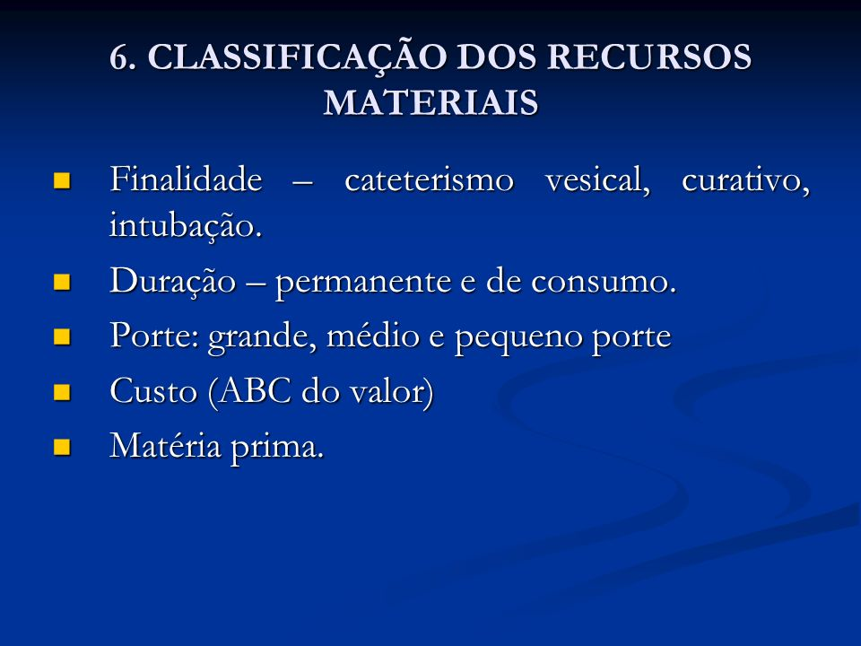 6. CLASSIFICAÇÃO DOS RECURSOS MATERIAIS