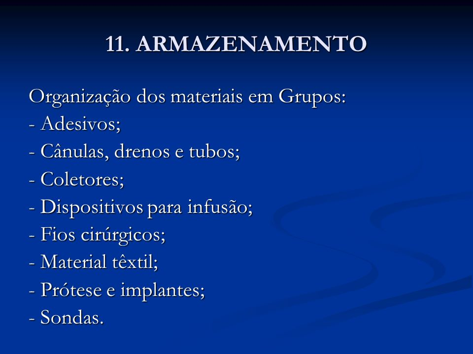 11. ARMAZENAMENTO Organização dos materiais em Grupos: - Adesivos;