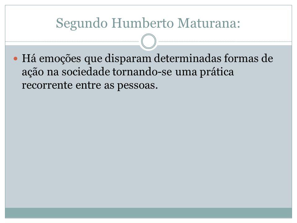 Segundo Humberto Maturana: