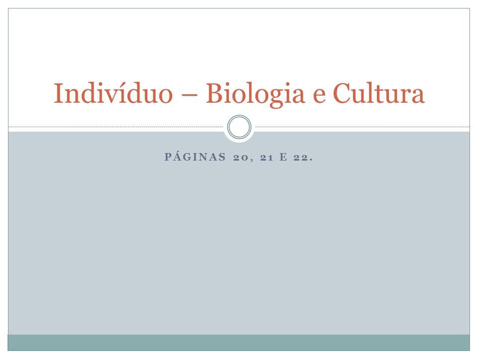 Indivíduo – Biologia e Cultura