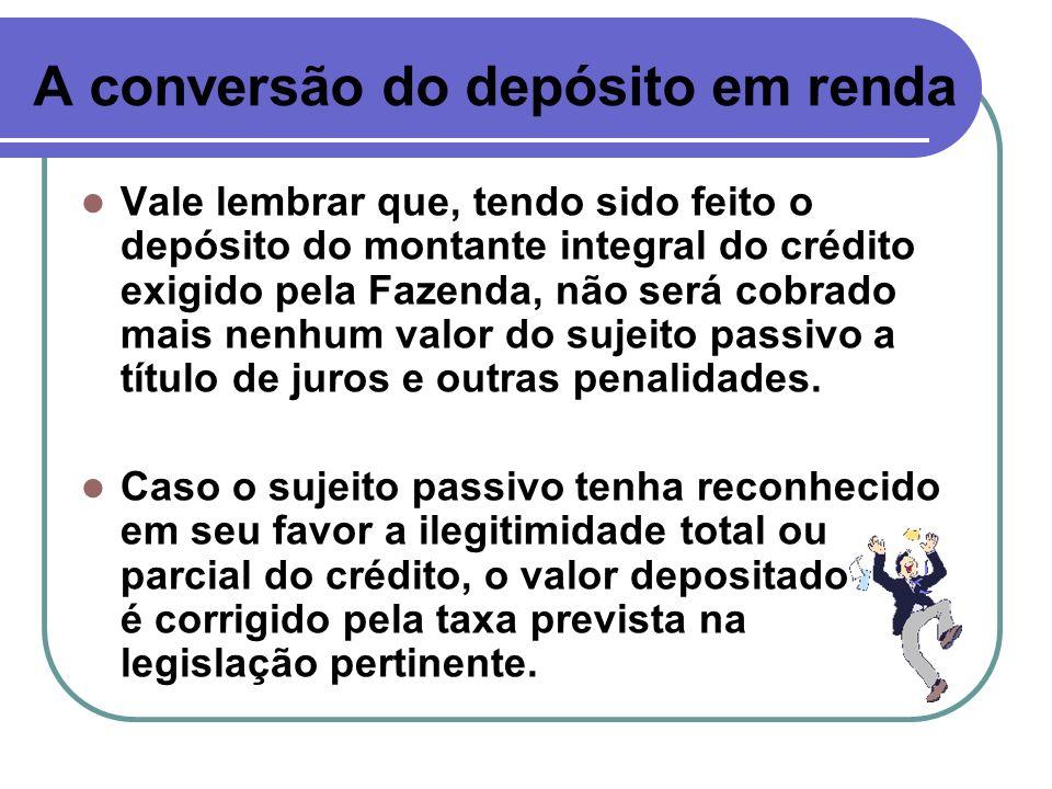 A conversão do depósito em renda