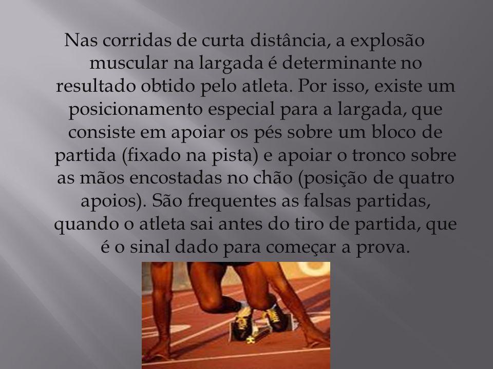 Nas corridas de curta distância, a explosão muscular na largada é determinante no resultado obtido pelo atleta.