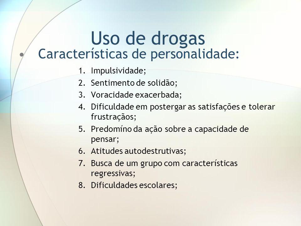 Uso de drogas Características de personalidade: Impulsividade;