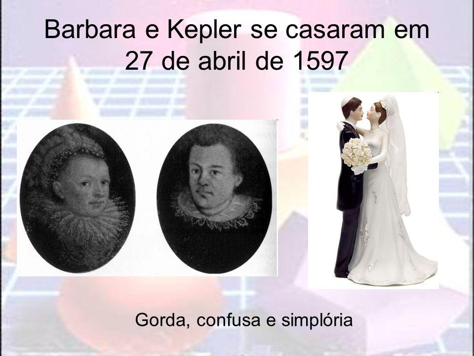 Barbara e Kepler se casaram em 27 de abril de 1597