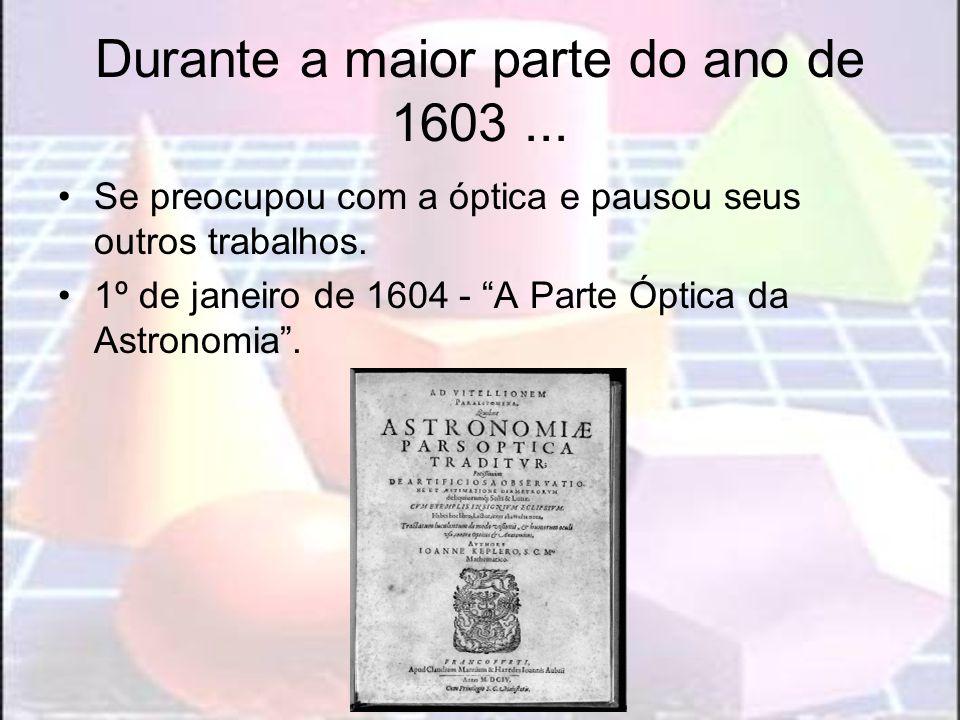Durante a maior parte do ano de 1603 ...