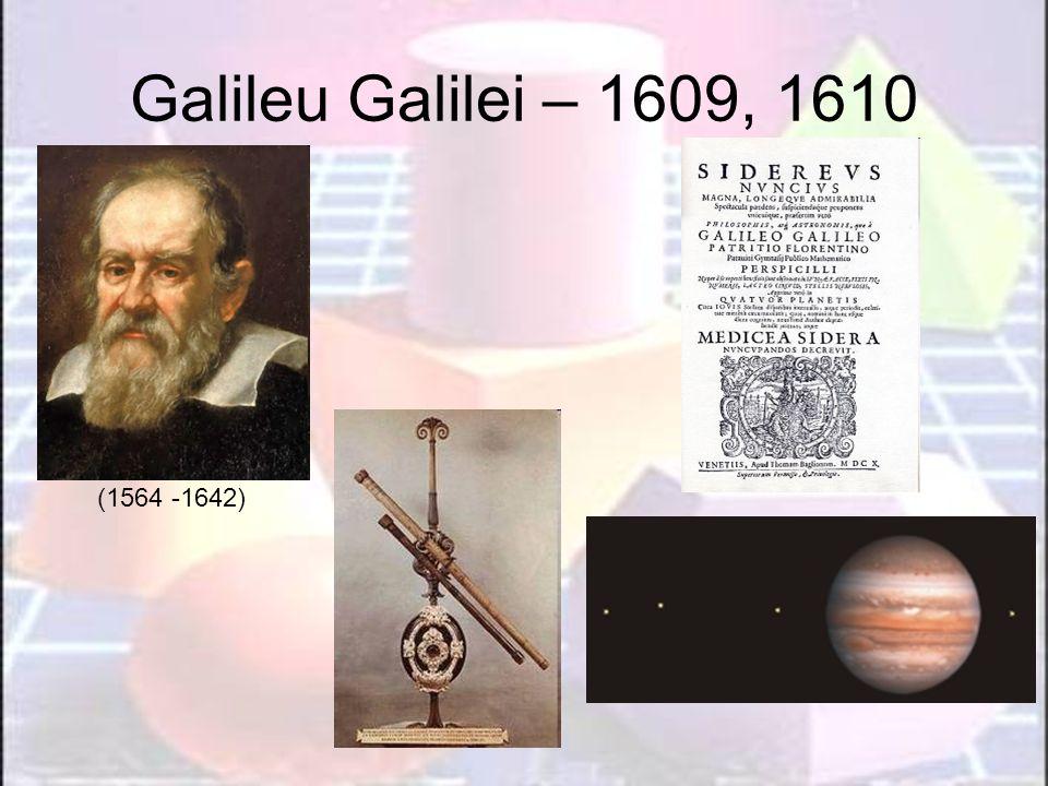 Galileu Galilei – 1609, 1610(1564 -1642)