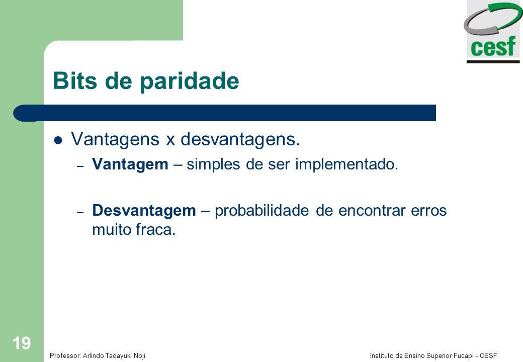 Bits de paridade Vantagens x desvantagens.
