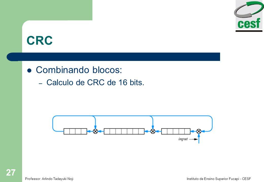 CRC Combinando blocos: Calculo de CRC de 16 bits.
