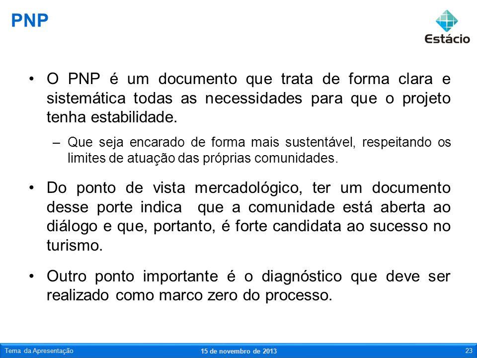 PNP O PNP é um documento que trata de forma clara e sistemática todas as necessidades para que o projeto tenha estabilidade.