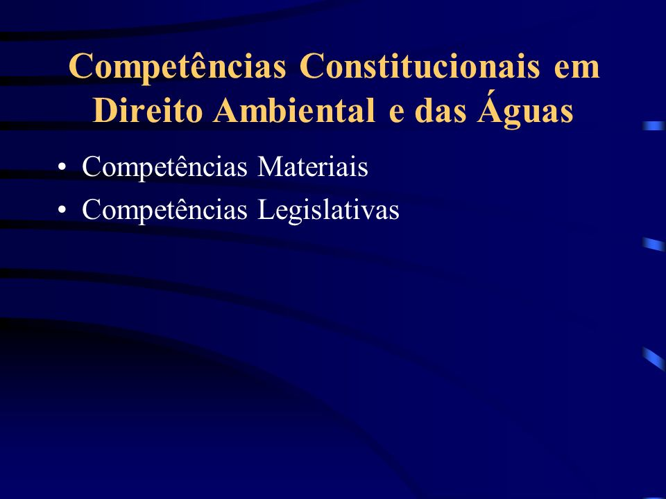 Competências Constitucionais em Direito Ambiental e das Águas