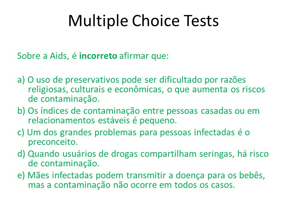 Multiple Choice Tests Sobre a Aids, é incorreto afirmar que: