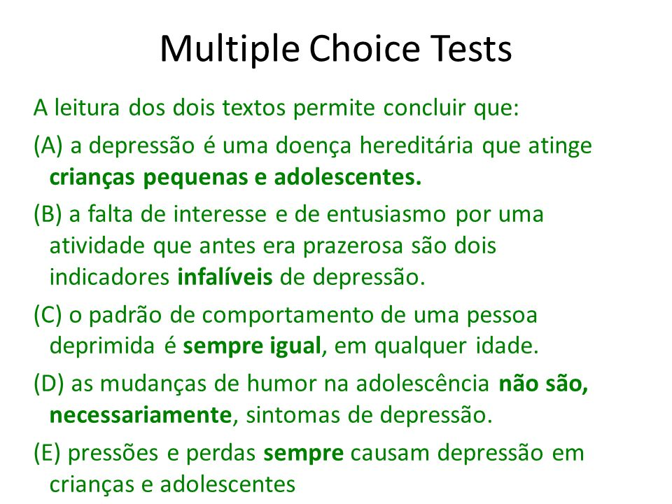 Multiple Choice Tests A leitura dos dois textos permite concluir que: