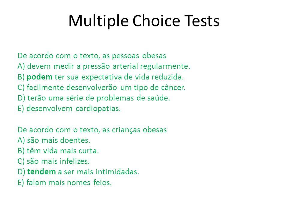 Multiple Choice Tests De acordo com o texto, as pessoas obesas