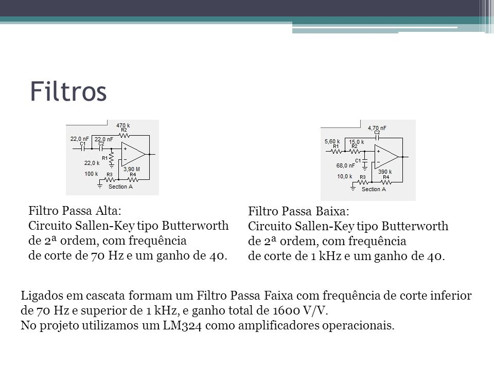 Filtros Filtro Passa Alta: Filtro Passa Baixa: