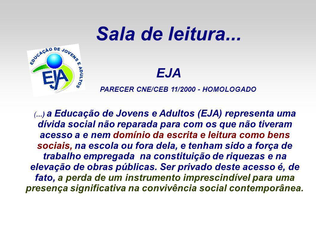 Sala de leitura... EJA PARECER CNE/CEB 11/2000 - HOMOLOGADO
