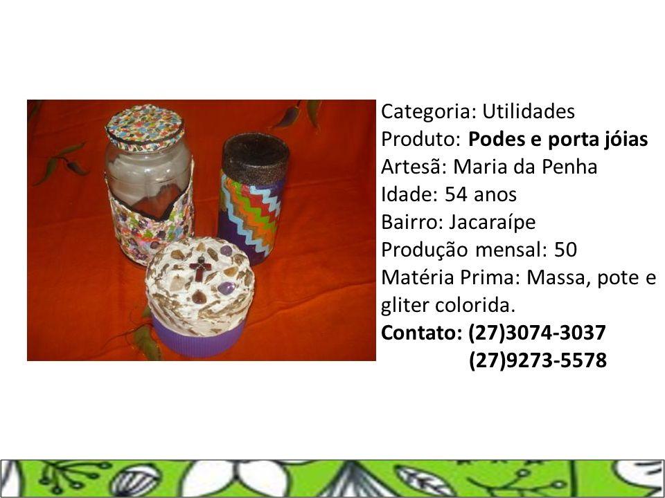 Categoria: Utilidades Produto: Podes e porta jóias