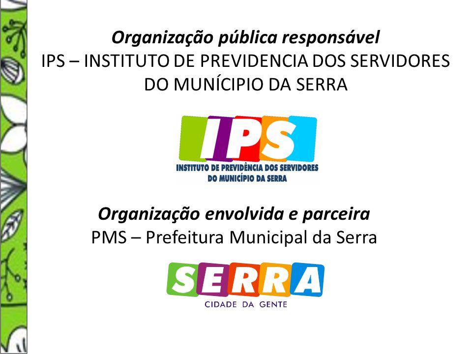 Organização envolvida e parceira PMS – Prefeitura Municipal da Serra