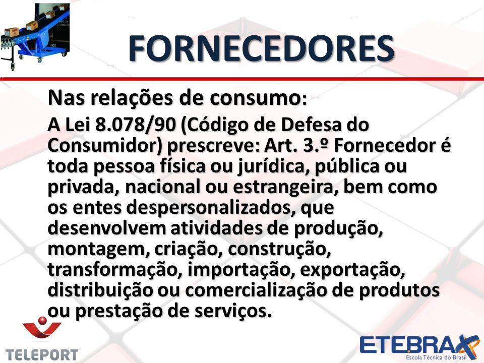 FORNECEDORES Nas relações de consumo: