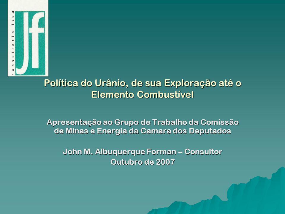 Política do Urânio, de sua Exploração até o Elemento Combustível