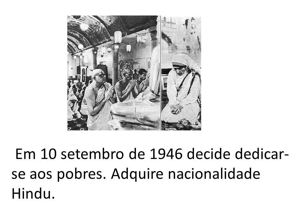 Em 10 setembro de 1946 decide dedicar-se aos pobres