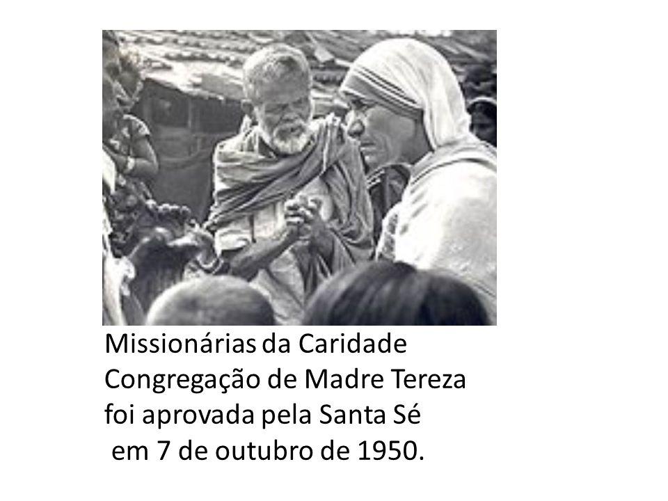 Missionárias da Caridade Congregação de Madre Tereza foi aprovada pela Santa Sé.