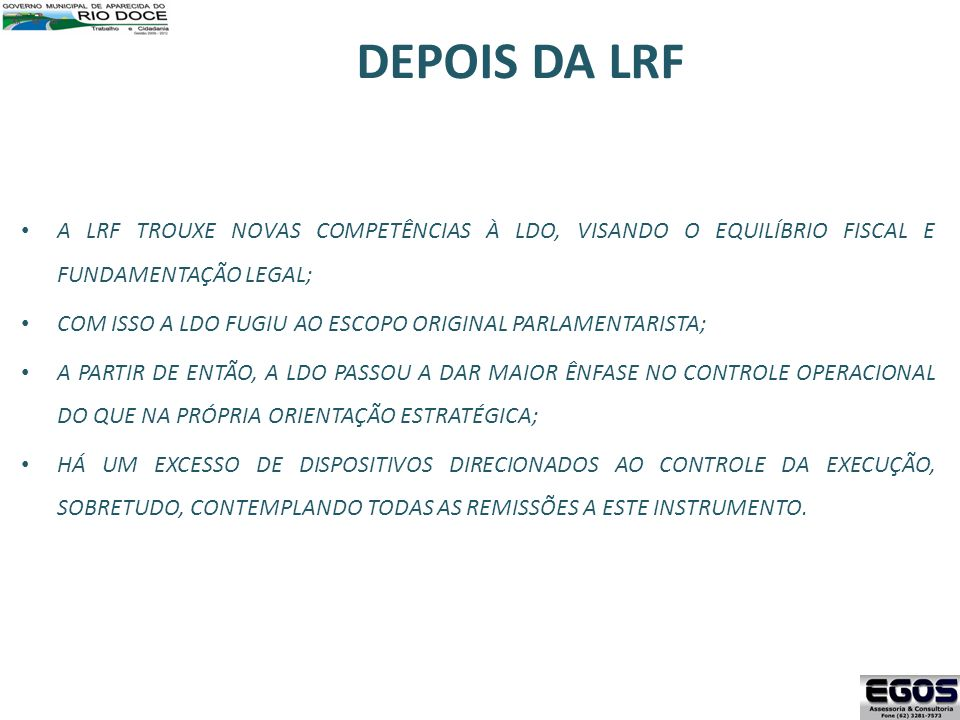 DEPOIS DA LRFA LRF TROUXE NOVAS COMPETÊNCIAS À LDO, VISANDO O EQUILÍBRIO FISCAL E FUNDAMENTAÇÃO LEGAL;
