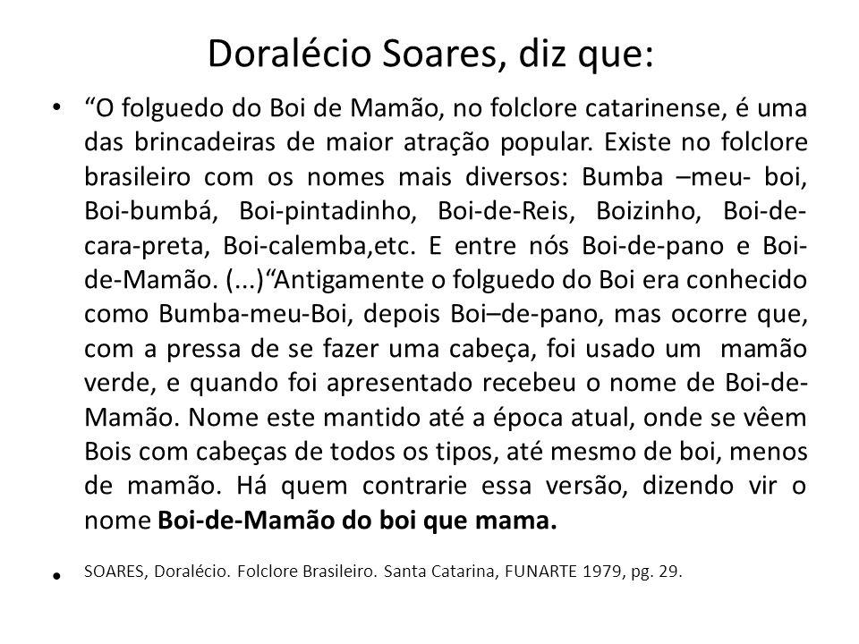 Doralécio Soares, diz que: