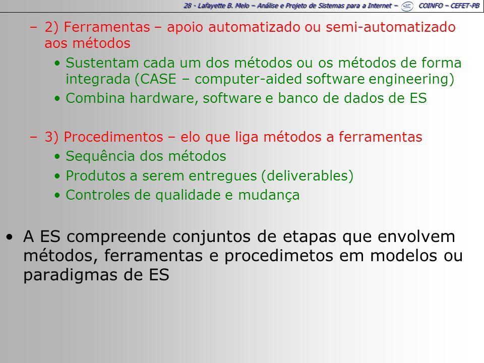2) Ferramentas – apoio automatizado ou semi-automatizado aos métodos