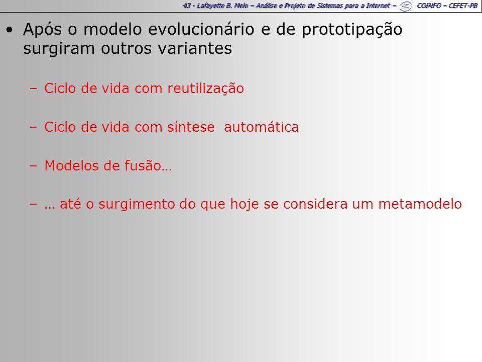 Após o modelo evolucionário e de prototipação surgiram outros variantes