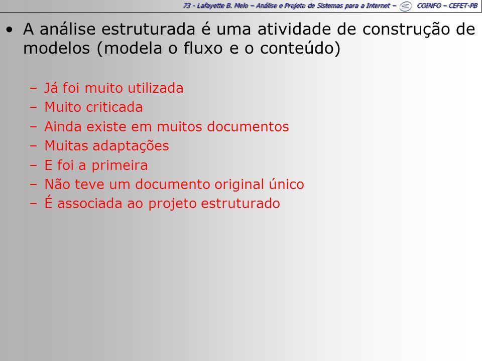 A análise estruturada é uma atividade de construção de modelos (modela o fluxo e o conteúdo)