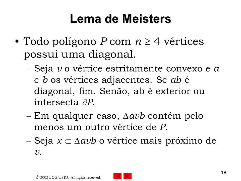 23/03/2017 Lema de Meisters. Todo polígono P com n  4 vértices possui uma diagonal.