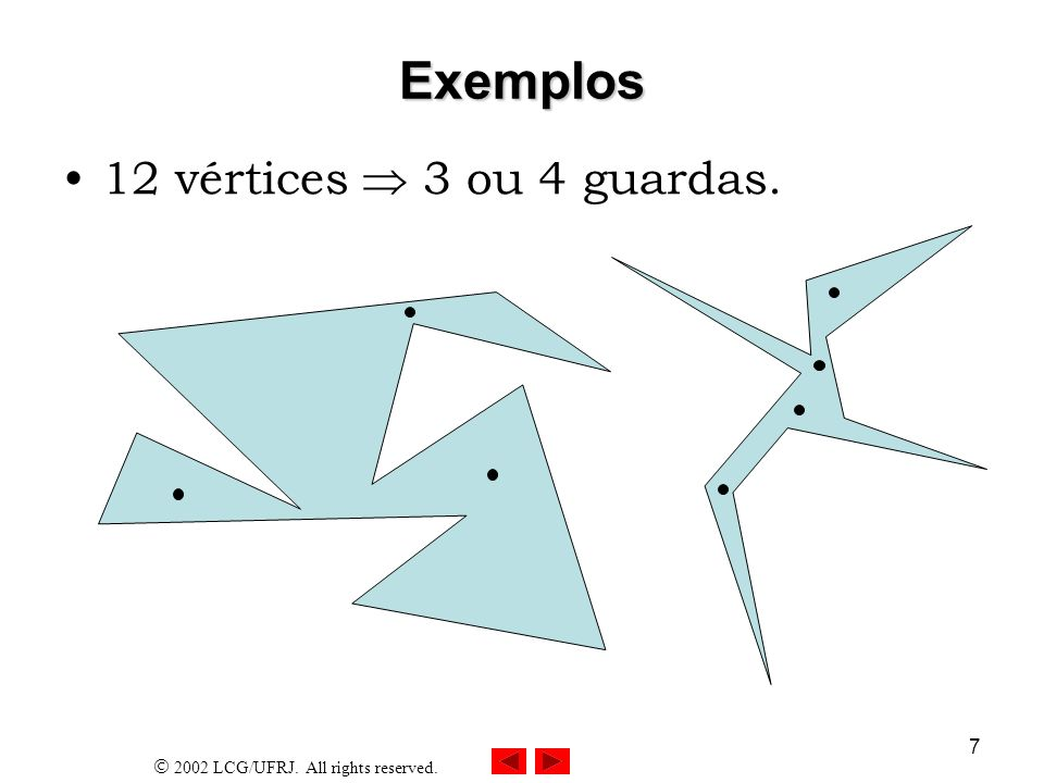 23/03/2017 Exemplos 12 vértices  3 ou 4 guardas.
