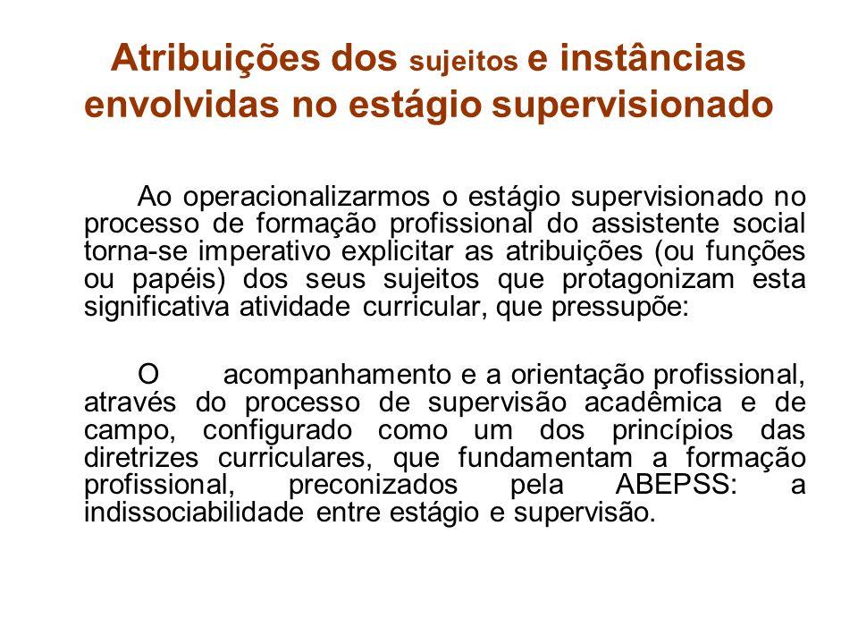 Atribuições dos sujeitos e instâncias envolvidas no estágio supervisionado