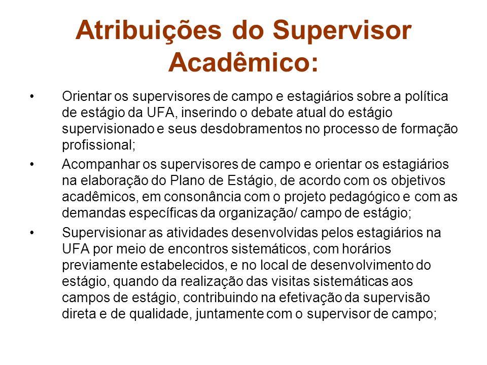 Atribuições do Supervisor Acadêmico: