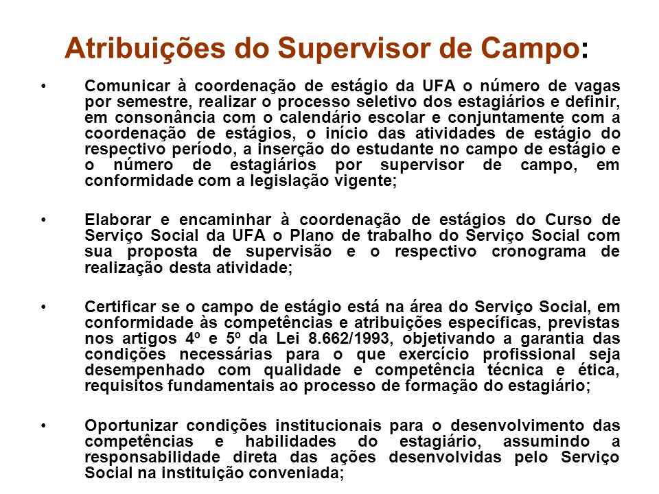 Atribuições do Supervisor de Campo: